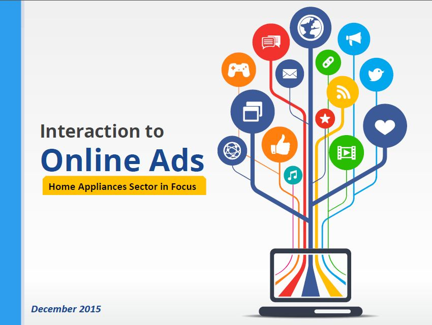This report is aimed at providing a detailed dive into the users' interaction to online Ads in general, and then a specific view is provided for the home appliances sector being one of top trusted sectors as it is shown inside the report. 6