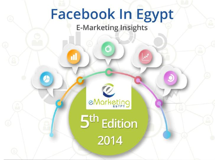 Facebook_in_Egypt_Report_eMarketing_Egypt_5th_Edition_2014