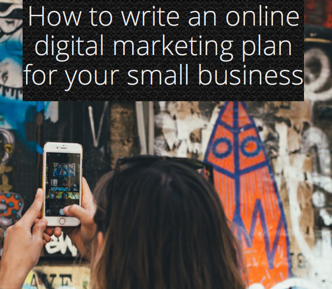 How to Write an Online Digital Marketing Plan for your Small Business | Webyogi Digital Marketing
