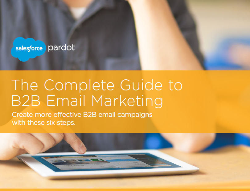 The Complete Guide to B2B Email Marketing | Pardot