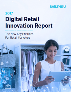 2017 Digital Retail Innovation Report-Sailthru