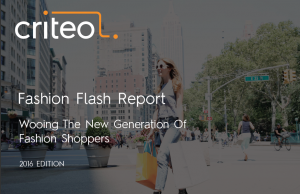 Fashion Flash Report Wooing The New Generation of Fashion Shoppers, 2016 Criteo