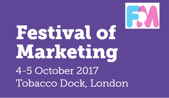 Festival of Marketing | 4-5 Oct 2017, Tobacco Dock, London 1 | Digital Marketing Community