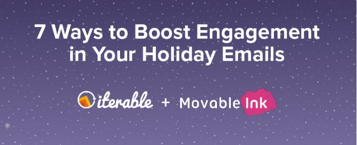 Infographic 7 Ways to Boost Engagement in Your Holiday Emails iterable