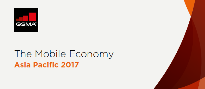 The Mobile Economy Asia Pacific 2017 GSMA