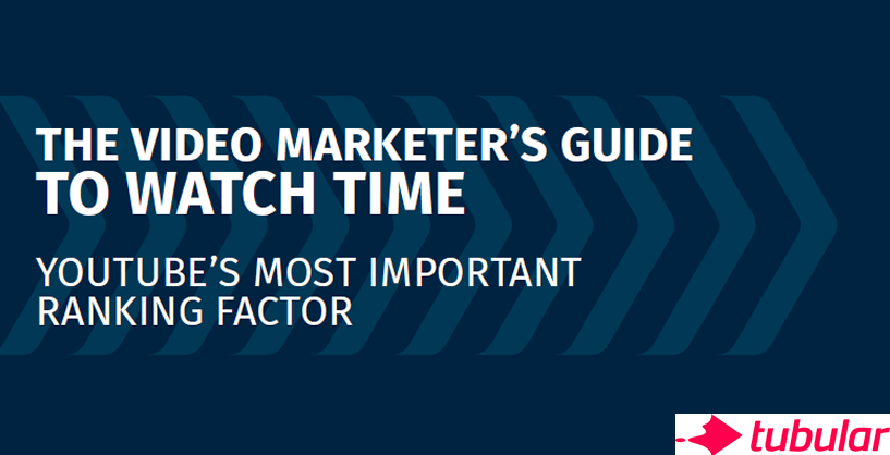 The Video Marketer's Guide to Watch Time | Tubular Insights 1 | Digital Marketing Community