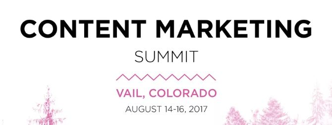 Content Marketing Summit | Aug 14-16, Vail, Co, US
