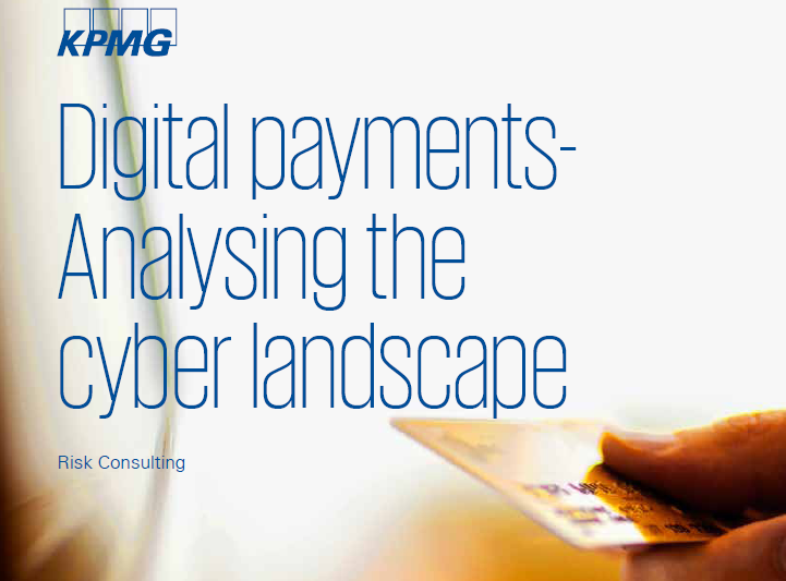 Digital Payments Analyzing the Cyber Landscape In India, April 2017 KPMG
