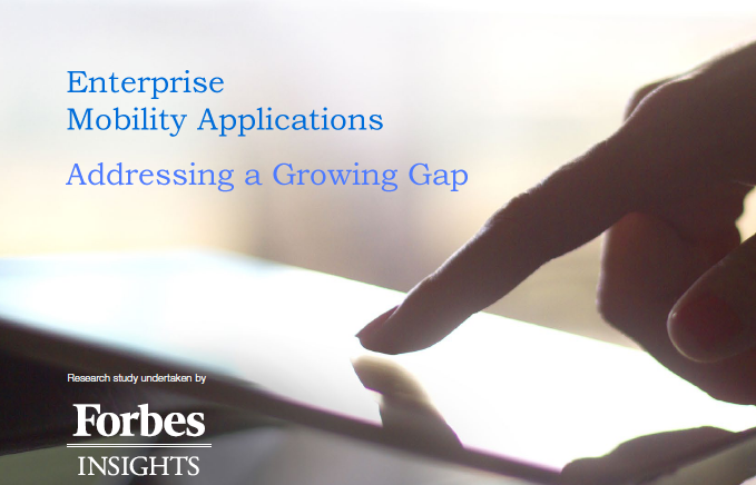 Enterprise Mobility Applications Addressing a Growing Gap, 2017 Forbes Insights