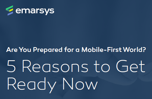 5 Reasons to Get Ready Now for a Mobile-first World