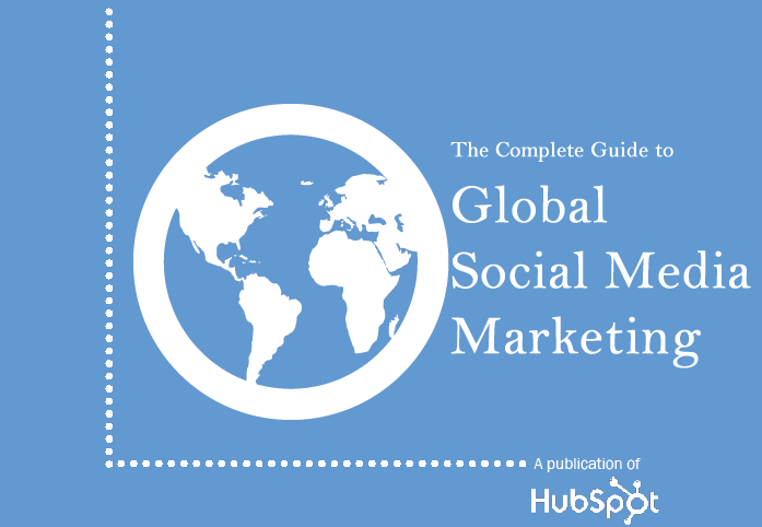The Complete Guide to Global Social Media Marketing HubSpot
