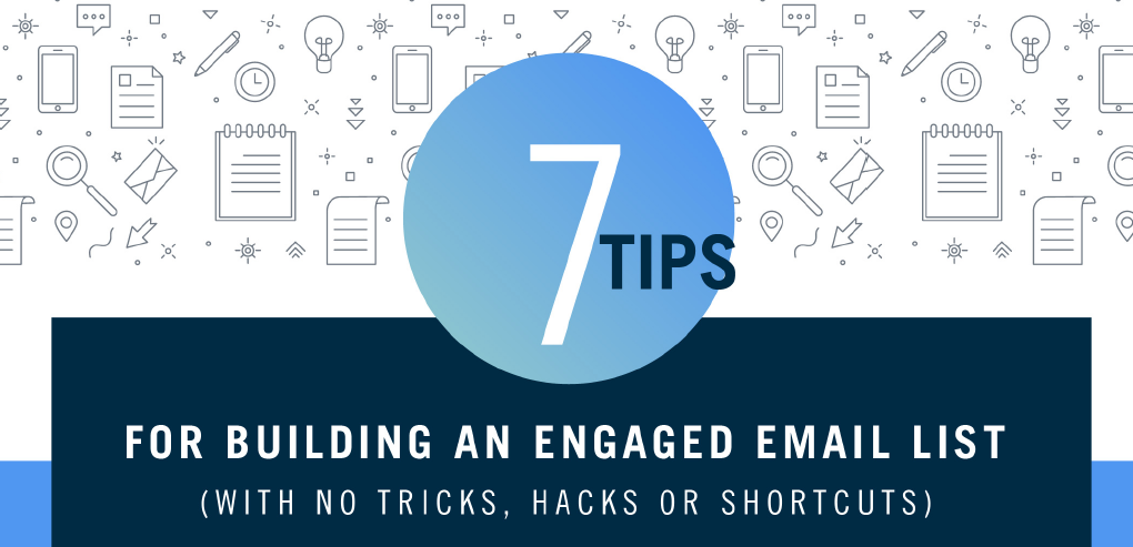 7 Tips for Building an Engaged Email List | Campaign Monitor