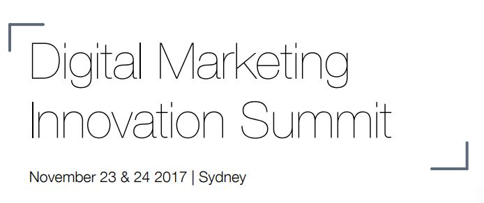 Digital Marketing Innovation Summit | Nov 23–24, 2017, Sydney, Australia