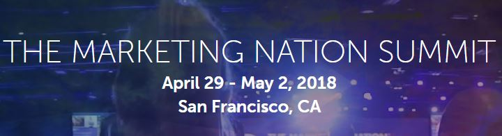 Marketing Nation Summit Will Take place in 29 Apr : 2 May 2018, SF, Ca, US