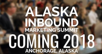 ALASKA INBOUND MARKETING SUMMIT COMING 20