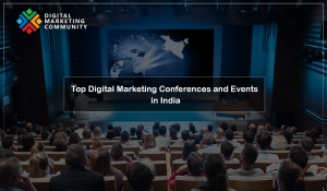 Top Digital Marketing Events and Conferences in India 2018