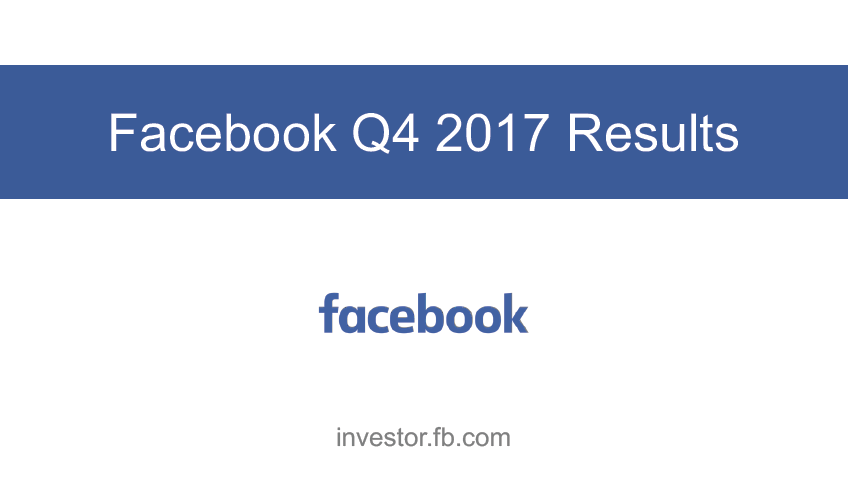 Facebook Q4 2017 Earnings | fb Earnings | FB daily & monthly active users
