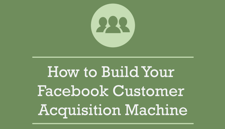 Facebook Customer Acquisition