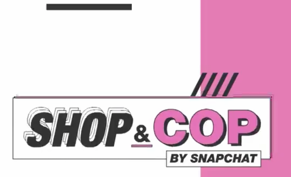 Shop and Cop, a new e-commerce channel on Snapchat