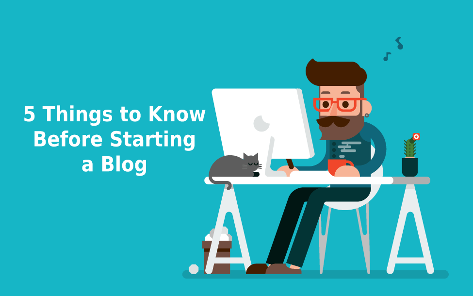 5 Things to Know Before Starting a Blog, helping to get you off to a good start.